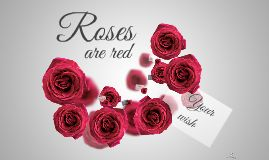 Roses Prezi template for popular events like birthdays, Valentine's Day, Best Friends Day, Weddings, Girlfriend's Day. Make a romantic Prezi  to your love. Smell the roses and make a romantic wish for your love. Add Poems. Download from Prezibase.com