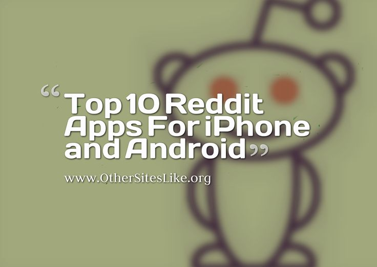 best Reddit apps for iOS and android. Relay for Reddit, Viddit, Reddit is fun, Flow for Reddit, Sync for Reddit, Bacon Reader, Early Bird, Redditnator.