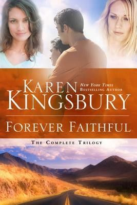 Forever Faithful: The Complete Trilogy - perfect for those soon-to-be Karen Kingsbury fans.