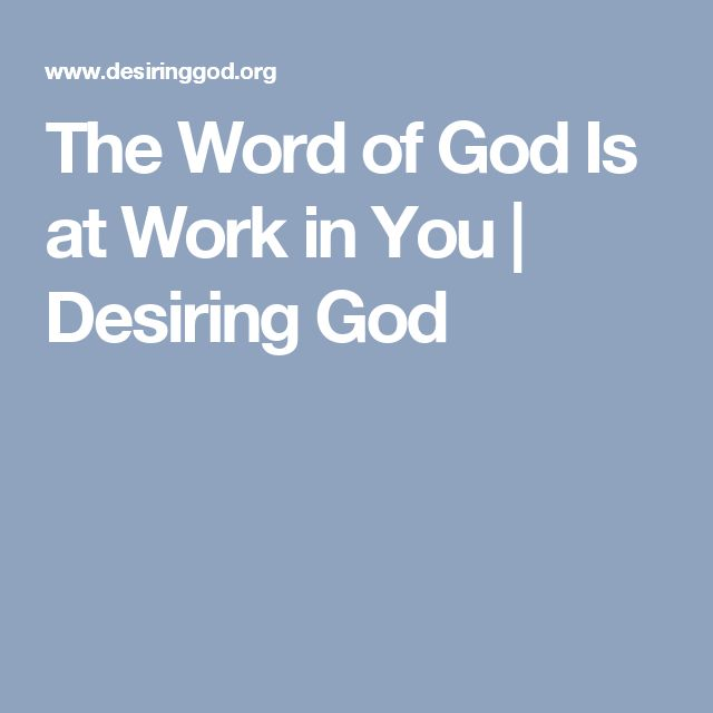 The Word of God Is at Work in You | Desiring God