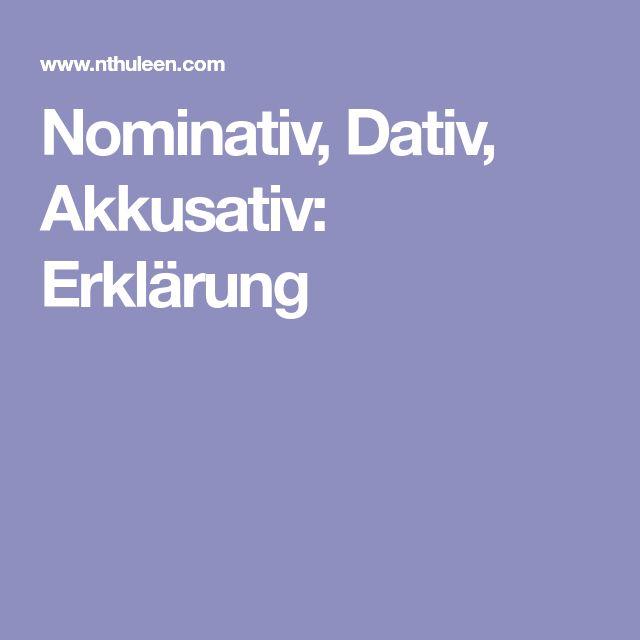 Nominativ, Dativ, Akkusativ: Erklärung