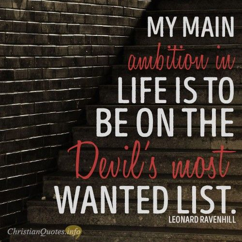 Daily Devotional - 4 Reasons To Be Wanted By The Devil: Leonard Ravenhill #Christianquote
