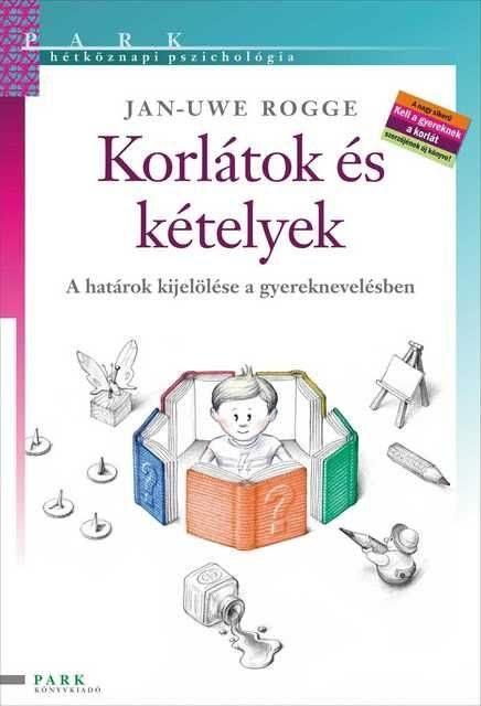 Korlátok és kételyek (könyv) - Jan-Uwe Rogge   rukkola.hu