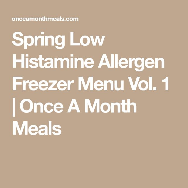 Spring Low Histamine Allergen Freezer Menu Vol. 1 | Once A Month Meals