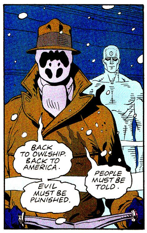 """""""Evil Must Be Punished."""" - Alan Moore & Dave Gibbons, Watchmen"""