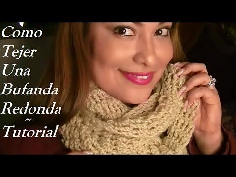 Como Tejer Una Bufanda Infinidad Para Otoño ♥ Invierno - YouTube