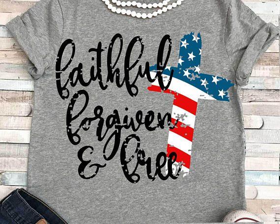 Usa Svg Flag Svg Faithful Forgiven And Free Svg American Flag Svg 4th Of July Svg Grunge Flag Svg Memorial Day Svg Cricut Fourth Of July Shirts Making Shirts Vinyl Shirts