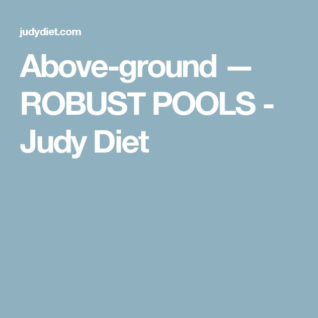 Above-ground — ROBUST POOLS - Judy Diet