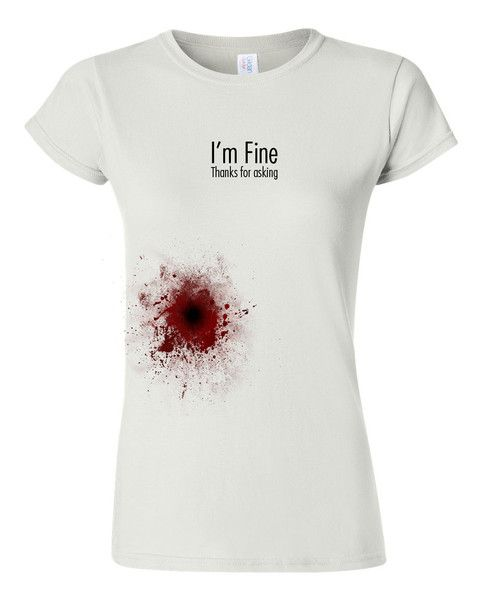 I 39 m fine thanks for asking simulated gun shot wound for Whats a henley shirt