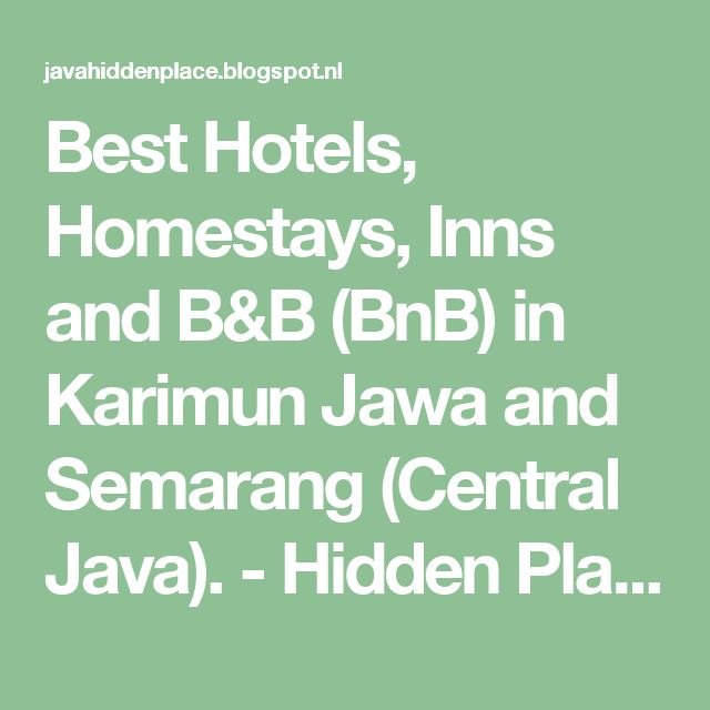 Best Hotels, Homestays, Inns and B&B (BnB) in Karimun Jawa and Semarang (Central Java). - Hidden Place for Visit on Java