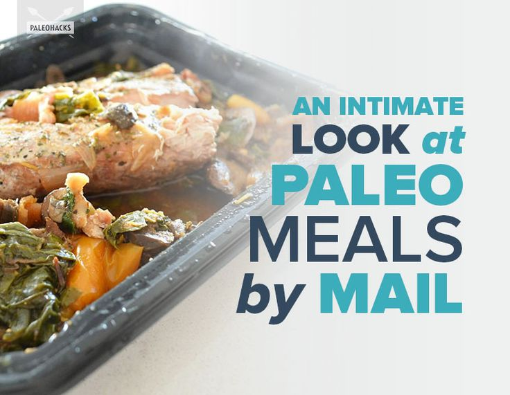 An Intimate Look at Paleo Meals by Mail