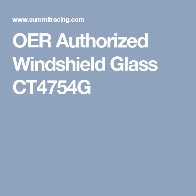 OER Authorized Windshield Glass CT4754G
