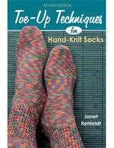 Toe-Up Techniques for Hand-Knit Socks