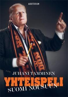 Yhteispeli : Suomi nousuun. Tamminen, Juhani, 2014