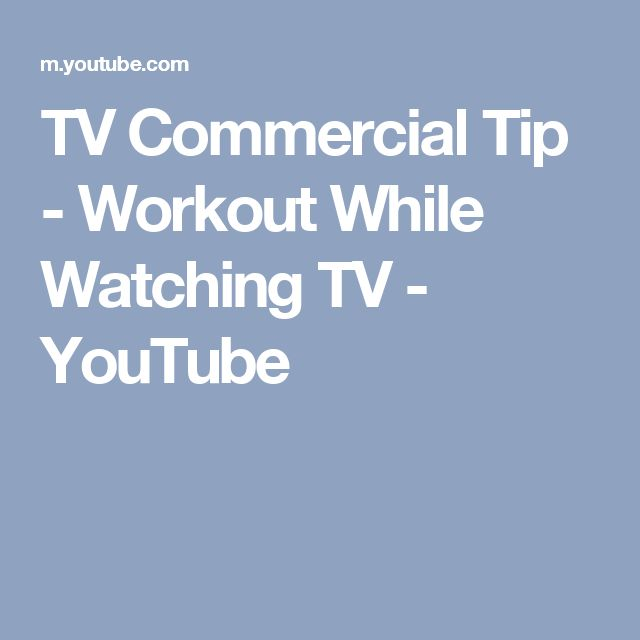 TV Commercial Tip - Workout While Watching TV - YouTube