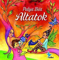 Palya Bea: Altatok - Dalok, versek álomország kapujában és azon túl - CD melléklettel