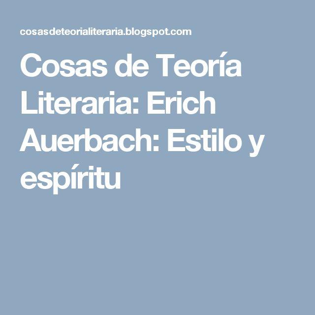 Cosas de Teoría Literaria: Erich Auerbach: Estilo y espíritu