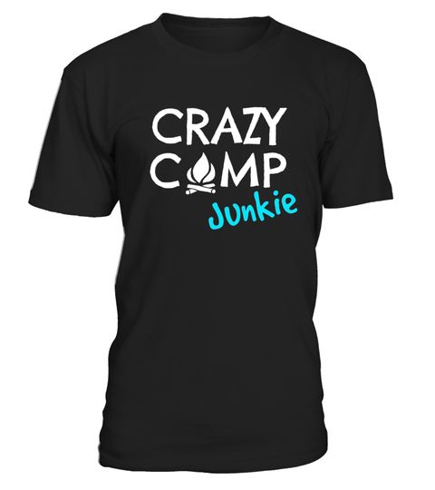 """# Crazy Camp Junkie Funny T-shirt for Bonfires & Camping .  Special Offer, not available in shops      Comes in a variety of styles and colours      Buy yours now before it is too late!      Secured payment via Visa / Mastercard / Amex / PayPal      How to place an order            Choose the model from the drop-down menu      Click on """"Buy it now""""      Choose the size and the quantity      Add your delivery address and bank details      And that's it!      Tags: Know someone who's…"""