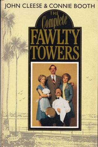 The Complete Fawlty Towers by John Cleese and Connie Booth