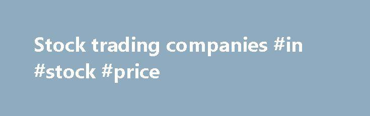 "Stock trading companies #in #stock #price http://stock.remmont.com/stock-trading-companies-in-stock-price/  medianet_width = ""300"";   medianet_height = ""600"";   medianet_crid = ""926360737"";   medianet_versionId = ""111299"";   (function() {       var isSSL = 'https:' == document.location.protocol;       var mnSrc = (isSSL ? 'https:' : 'http:') + '//contextual.media.net/nmedianet.js?cid=8CUFDP85S' + (isSSL ? '&https=1' : '');       document.write('');   })();Stock Trading in Private Companies…"