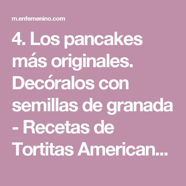 4. Los pancakes más originales. Decóralos con semillas de granada - Recetas de Tortitas Americanas (Recetas de Pancakes)