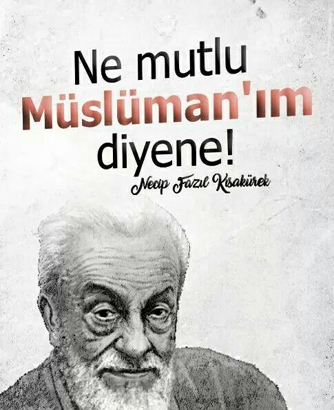"""""""Ne mutlu Müslüman'ım diyene!"""" [Necip Fazıl Kısakürek] #nemutlu #mutlu #müslüman #nfk #üstad #necipfazılkısakürek #necipfazıl #islam #türkiye #ilmisuffa"""