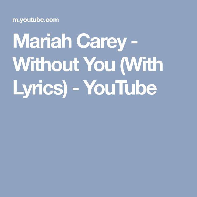 Mariah Carey - Without You (With Lyrics) - YouTube
