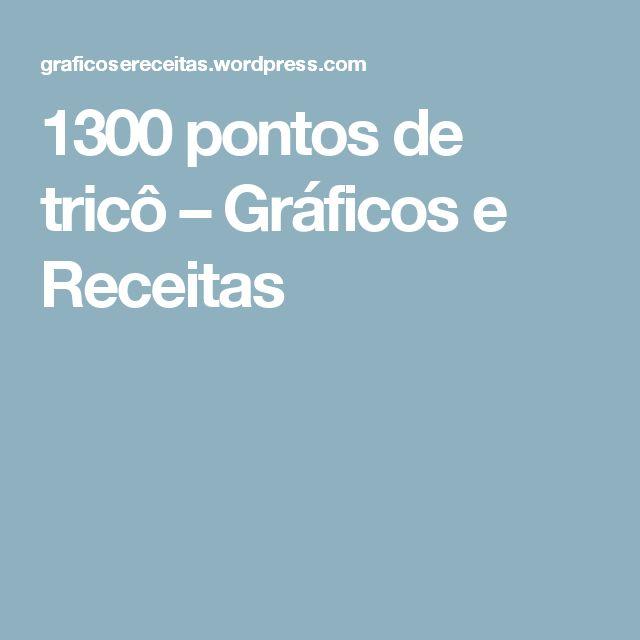 1300 pontos de tricô – Gráficos e Receitas