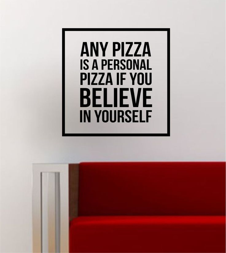 Believe In Yourself Simple Square Design Quote Pizza Funny Inspirational Wall Decal Sticker Vinyl Art Home