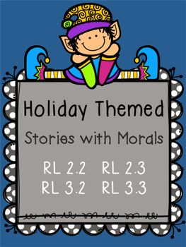 This packet includes 6 short stories with morals.  There are 2 short stories for each of the following holidays: Halloween, Thanksgiving, and Christmas. The stories are leveled so that one is a easier than the other. Each story has at least 1 worksheet with questions about the character (RL 2.3 or RL 3.3) and 1 worksheet about morals or lessons learned ( RL 2.2 or RL 3.2).