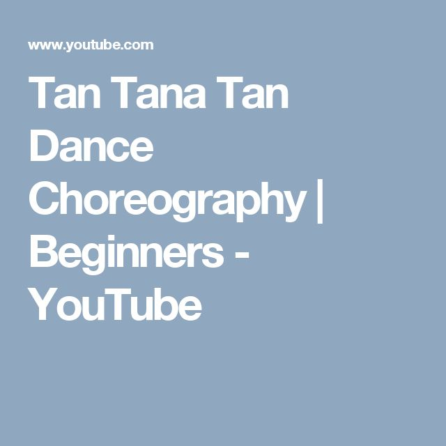 Tan Tana Tan Dance Choreography | Beginners - YouTube