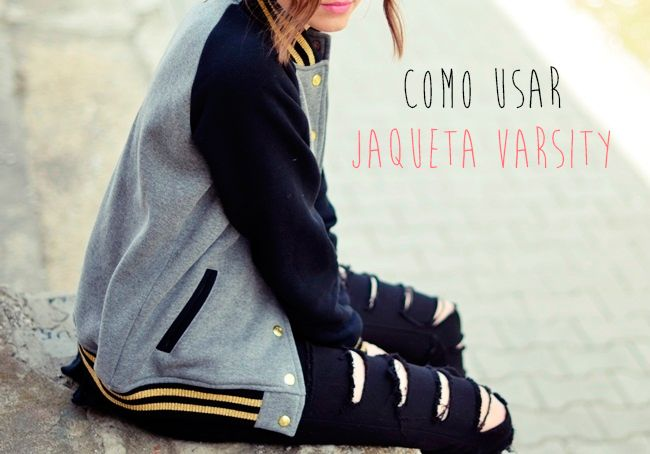 Como usar: Jaqueta Varsity | Meninices da vida
