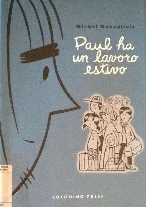 Paul ha un lavoro estivo / Michel Rabagliati – Coconino, 2004
