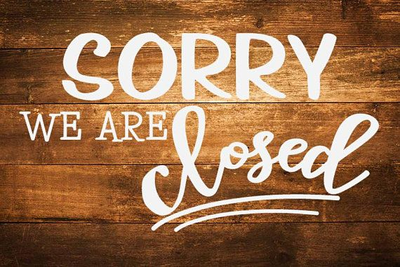 Sorry We Are Closed Svg And Png Closed Sign Store Sign Svg Files Commercial Use Cricut Svg In 2021 Sorry We Are Closed Closed Signs Business Signs