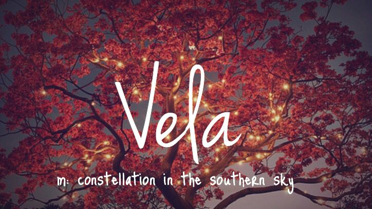 Vela - pretty baby girl name!