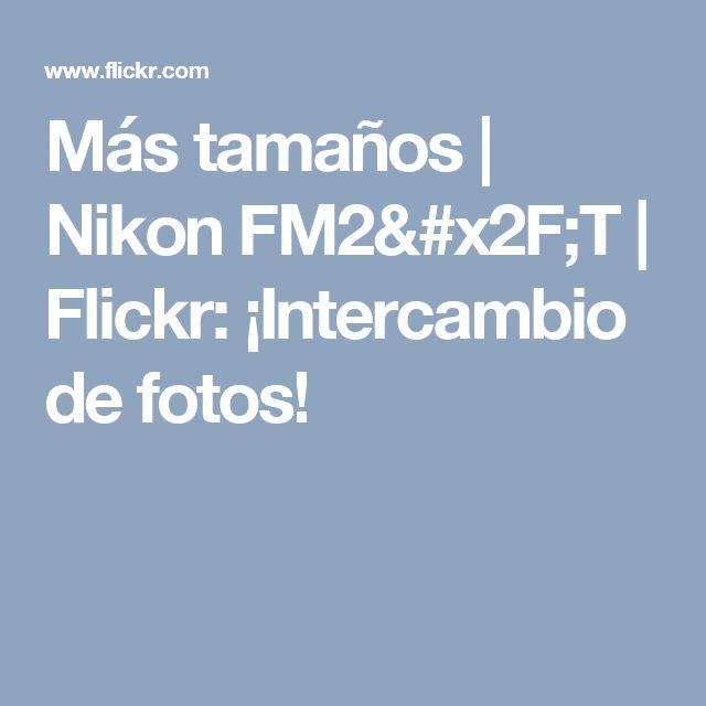 Más tamaños | Nikon FM2/T | Flickr: ¡Intercambio de fotos!
