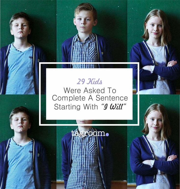 """29 Kids Were Asked To Complete A Sentence Starting With """"I Will"""""""