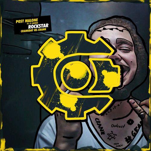 Post Malone - Rockstar ft  21 Savage (Crankdat Remix) by