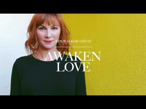 (3) Kim Walker-Smith - Awaken Love (Audio) - YouTube