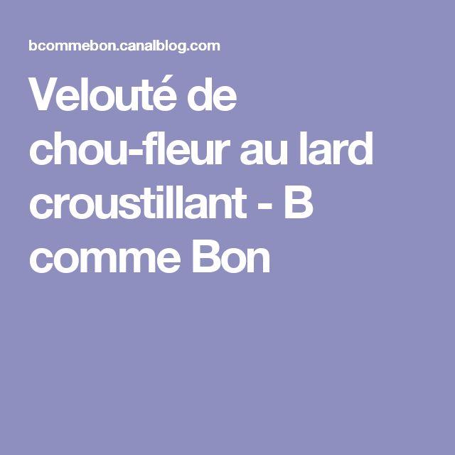Velouté de chou-fleur au lard croustillant - B comme Bon