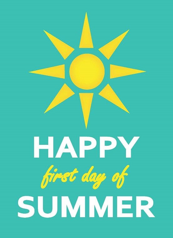 Happy First Day of Summer! | Awesome | Pinterest