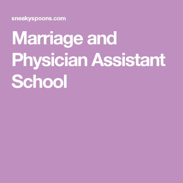 Marriage and Physician Assistant School