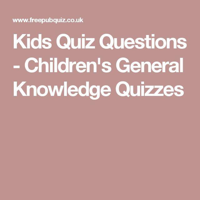 Kids Quiz Questions - Children's General Knowledge Quizzes