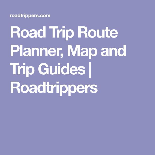 Road Trip Route Planner, Map and Trip Guides | Roadtrippers