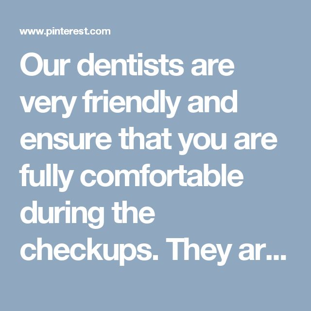 Our dentists are very friendly and ensure that you are fully comfortable during the checkups. They are expert professionals and know the techniques to minimize your pain. We offer affordable dental services for individuals as well as families
