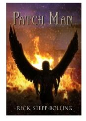 Patch Man by Rick Stepp-Bolling - Temporarily FREE! @esteppbo @OnlineBookClub