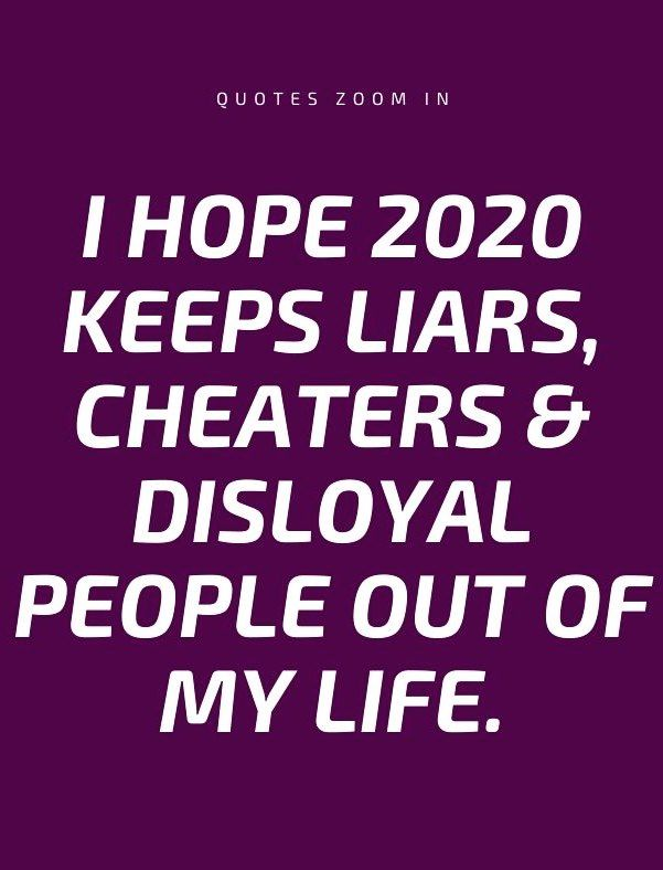 New year quotes positive life 2020 I hope 2020 keeps liars