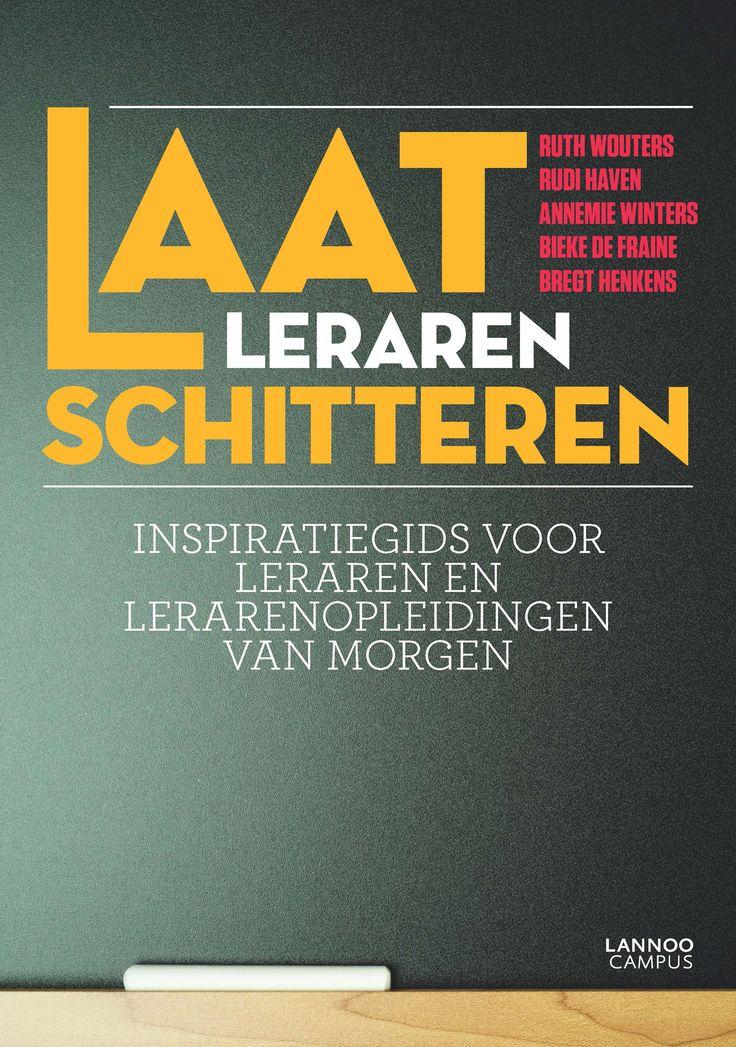 Laat leraren schitteren : inspiratiegids voor leraren en lerarenopleidingen van morgen - Wouters, R. - plaats : 489.4