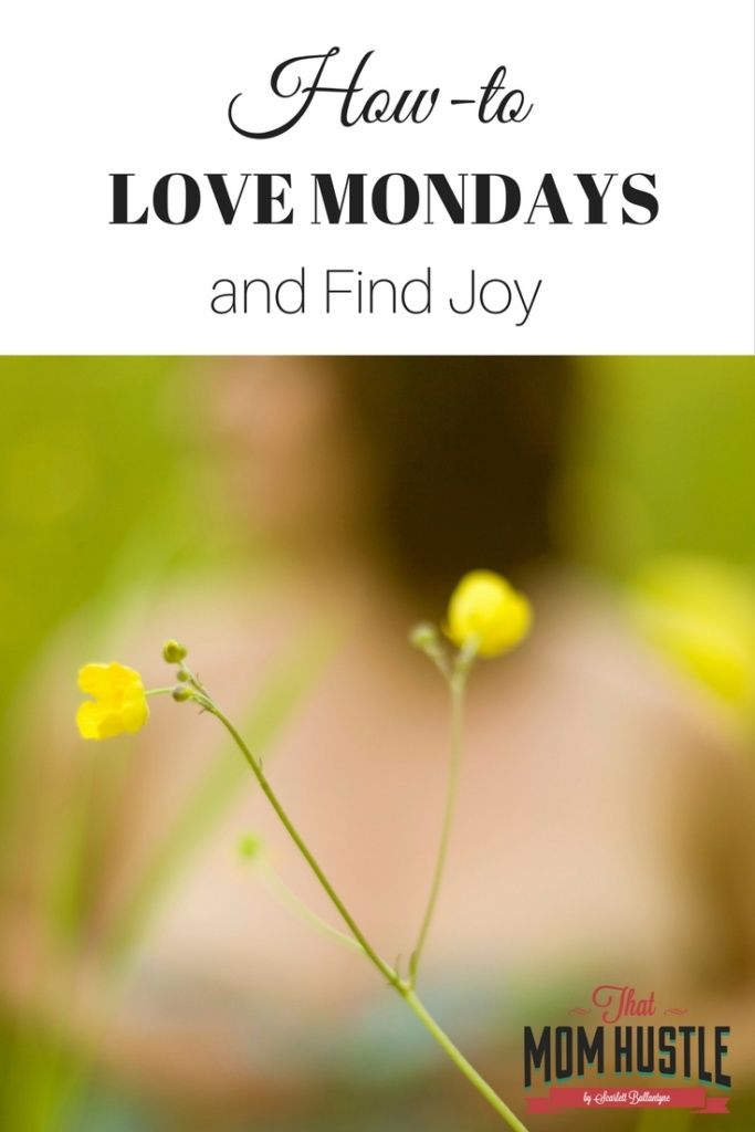 Love Mondays and find Joy, appropriate for a Blue Monday. Find your Joy.  www.scarlettballantyne.com