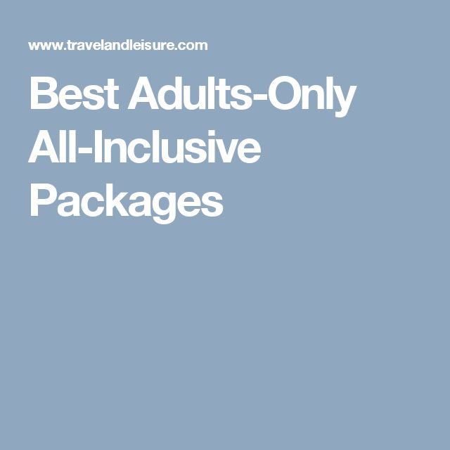 Best Adults-Only All-Inclusive Packages